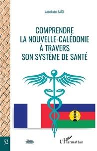Abdelkader Saïdi - Comprendre la Nouvelle-Calédonie à travers son système de santé.