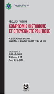 Révolution tunisienne- Compromis historiques et citoyenneté politique - Abdelkader Zghal | Showmesound.org