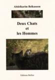 Abdelkarim Belkassem - Deux chats et les hommes.