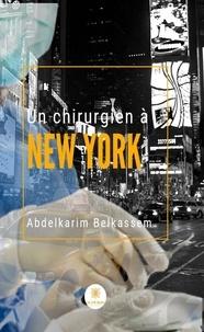 Abdelkarim Belkassem - Un chirurgien à New York.