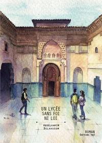 Abdelkarim Belkassem - Un lycée sans foi ni loi.