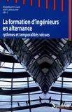 Abdelkarim Zaid et Joël Lebeaume - La formation d'ingénieurs en alternance - Rythmes et temporalités vécues.
