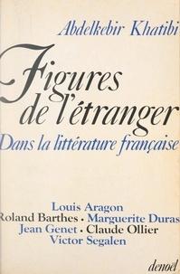 Abdelkébir Khatibi - Figures de l'étranger dans la littérature française.