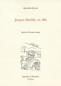 Abdelkébir Khatibi - Jacques Derrida, en effet.