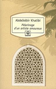 Abdelkébir Khatibi - Pèlerinage d'un artiste amoureux.