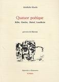 Abdelkébir Khatibi - Quatuor poétique.