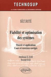 Abdelkhalak El Hami et Bouchaïb Radi - Fiabilité et optimisation des systèmes - Théorie et applications, cours et exercices corrigés.
