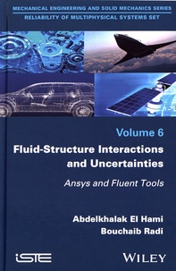 Abdelkhalak El Hami et Bouchaïb Radi - Fluid-Structure Interactions and Uncertainties.