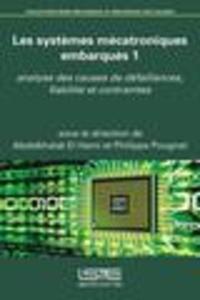 Feriasdhiver.fr Les systèmes mécatroniques embarqués - Tome 1, Analyse des causes de défaillances, fiabilité et contraintes Image
