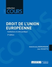 Abdelkhaleq Berramdane et Jean Rossetto - Droit de l'Union européenne - Institutions et ordre juridique.