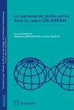Abdelkhaleq Berramdane et Michel Trochu - Le partenariat public-privé dans le cade UE-ASEAN.