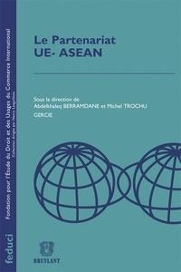 Abdelkhaleq Berramdane et Michel Trochu - Le partenariat UE-ASEAN.