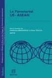Abdelkhaleq Berramdane et Michel Trochu - Le Partenariat UE- ASEAN.