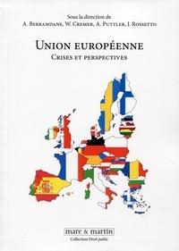 Abdelkhaleq Berramdane et Wolfram Cremer - Union Européenne - Crises et perspectives.
