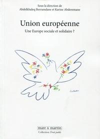 Abdelkhaleq Berramdane et Karine Abderemane - Union européenne - Une Europe sociale et solidaire ?.