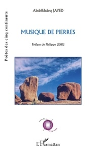 Abdelkhaleq Jayed - Musiques de pierres.