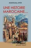 Abdelkhaleq Jayed - Une histoire marocaine....