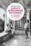 Abdelkrim Allagui - Juifs et Musulmans en Tunisie - Des origines à nos jours.