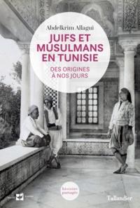 Galabria.be Juifs et Musulmans en Tunisie - Des origines à nos jours Image