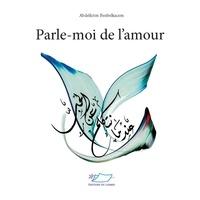 Abdelkrim Benbelkacem - Parle-moi de l'amour.