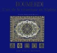 Abdelkrim Djilali - Boumehdi, art de la céramique en Algérie.