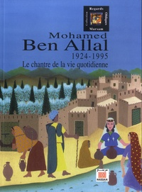 Abdelkrim El Kasri - Mohamed Ben Allal - Le chantre de la vie quotidienne (1924-1995).