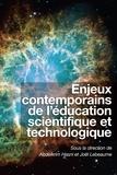 Abdelkrim Hasni et Joël Lebeaume - Enjeux contemporains de l'éducation scientifique et technologique.