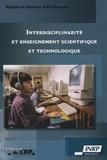 Abdelkrim Hasni et Joël Lebeaume - Interdisciplinarité et enseignement scientifique et technologique.