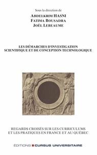 Abdelkrim Hasni et Fatima Bousadra - Les démarches d'investigation scientifique et de conception technologique - Regards croisés sur les curriculums et les pratiques en France et au Québec.