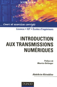 Abdelkrim Khireddine - Introduction aux transmissions numériques.