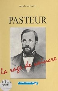 Abdelkrim Saifi et  Collectif - Pasteur - La rage de vaincre.