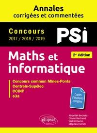 Abdellah Bechata et Olivier Bertrand - Maths et informatique PSI - Concours commun 2017/2018/2019 Mines-Ponts, Centrale-Supélec, CCINP, e3a.