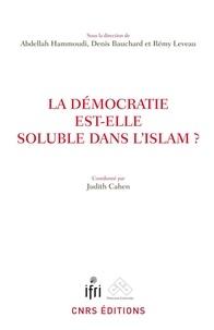 Abdellah Hammoudi et Denis Bauchard - La démocratie est-elle soluble dans l'islam ?.