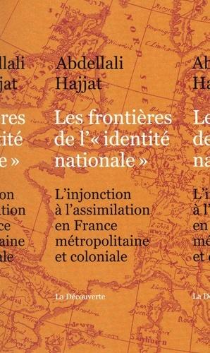 """Les frontières de l'""""identité nationale"""". L'injonction à l'assimilation en France métropolitaine et coloniale"""