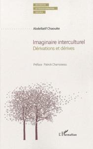 Abdellatif Chaouite - Imaginaire interculturel - Dérivations et dérives.
