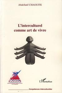 Abdellatif Chaouite - L'art interculturel comme art de vivre.