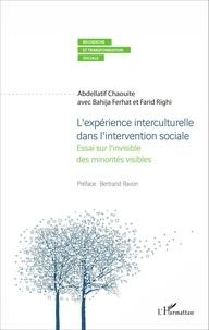 Abdellatif Chaouite et Bahija Ferhat - L'expérience interculturelle dans l'intervention sociale - Essai sur l'invisible des minorités visibles.