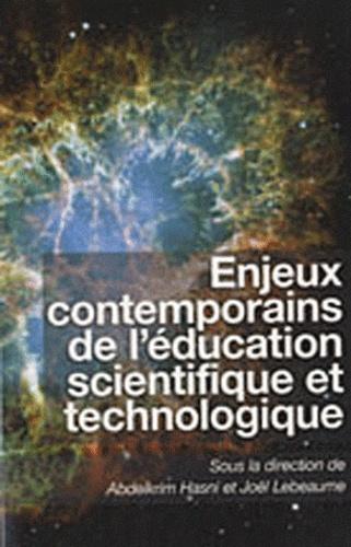 Abdellatif Hasni et Joël Lebeaume - Enjeux contemporains de l'éducation scientifique et technologique.