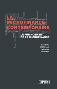 Abdellatif Komat et Michel Lelart - La microfinance contemporaine - Le financement de la microfinance.