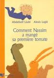 Abdellatif Laâbi et Alexis Logié - Comment Nassim a mangé sa première tomate.