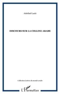 Abdellatif Laâbi - Discours sur la colline arabe.