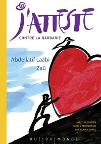 Abdellatif Laâbi et  Zaü - J'atteste contre la barbarie.
