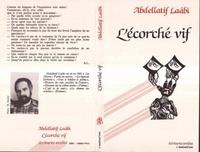 Abdellatif Laâbi - L'écorché vif : prosoèmes.