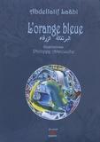 Abdellatif Laâbi - L'orange bleue.