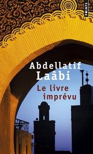 Abdellatif Laâbi - Le livre imprévu.