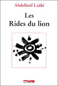 Abdellatif Laâbi - Les rides du lion.