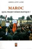 Abdellatif Laâbi - Maroc : quel projet démocratique ?.