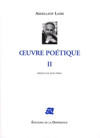 Abdellatif Laâbi - Oeuvre poétique - Volume 2.