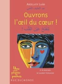 Abdellatif Laâbi - Ouvrons l'oeil du coeur ! - Et 6 peintures de Laurent Corvaisier.