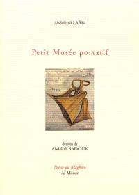 Abdellatif Laâbi - Petit musée portatif.